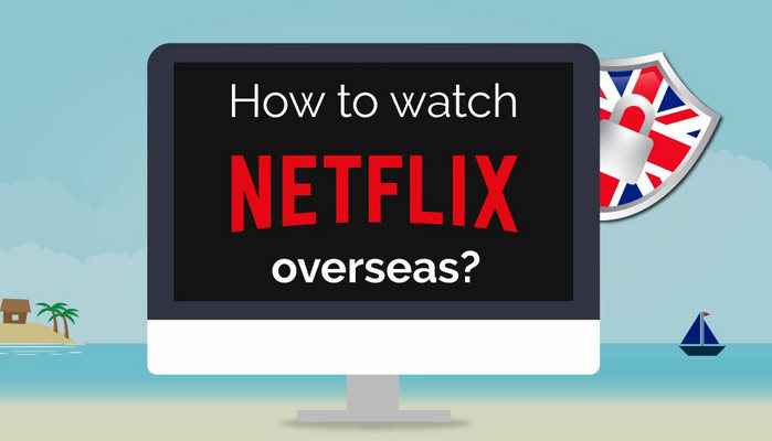 watch netflix video overseas